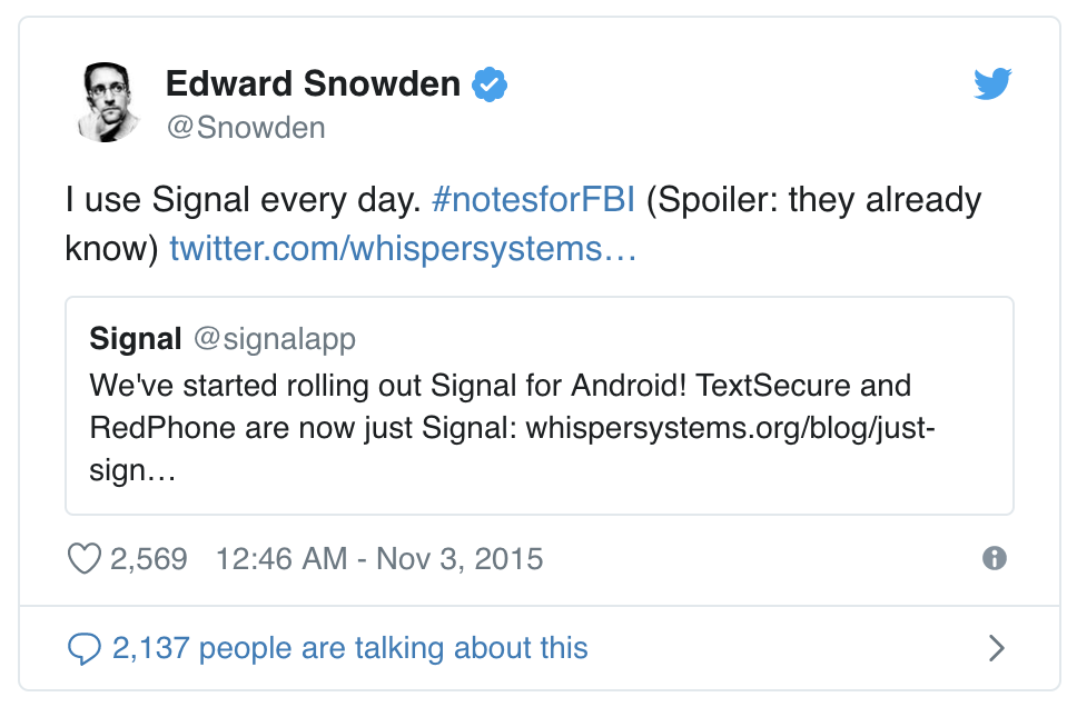 Snowden: I use Signal every day. #NotesforFBI (Spoiler: They already know)